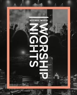 Bethel Music Worship Night